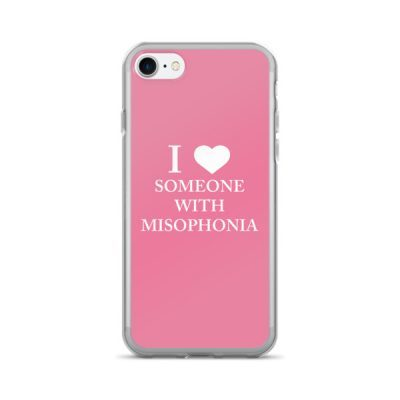 """""""I ❤ Someone With Misophonia"""" – Pink / iPhone 7/7 Plus Case"""