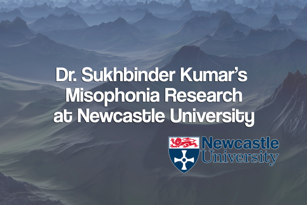 Dr Sukhbinder Kumar misophonia donate newcastle