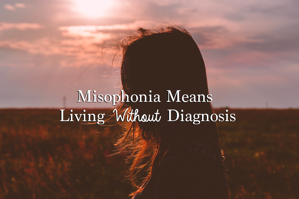Misophonia-Means-Living-Without-Diagnosis