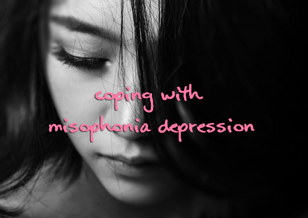 coping with misophonia depression