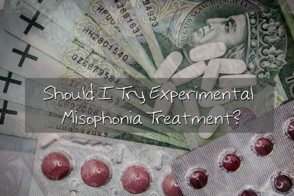 Should I Try Experimental Misophonia Treatment? | Misophonia