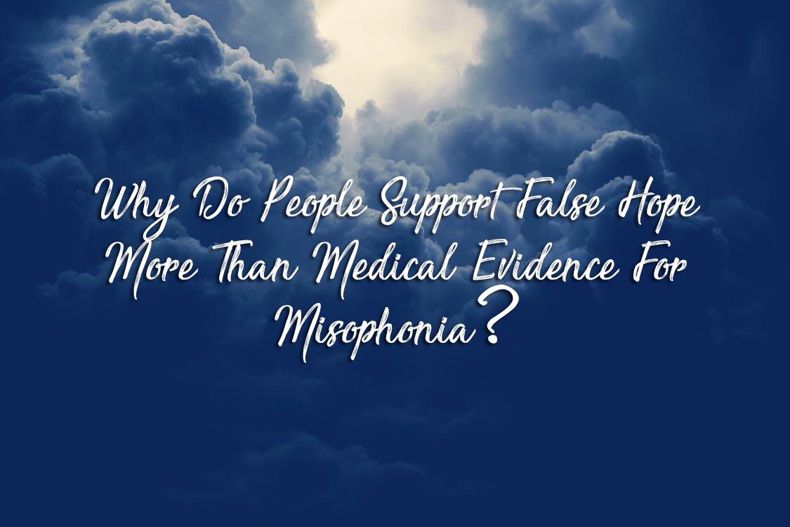 false hope misophonia
