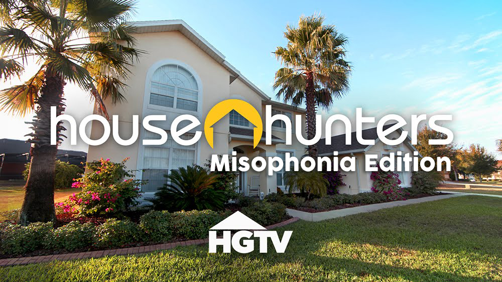 House hunters misophonia